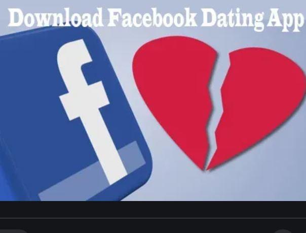 Facebook Dating App Download 2020   Dating on Facebook Site 2020