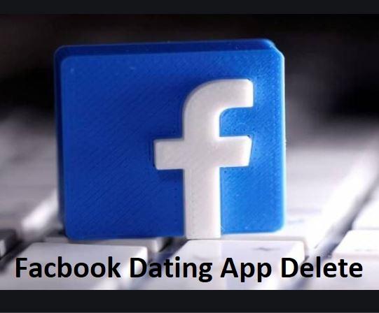 Facebook Dating App Delete |  Steps To Deleting Facebook Dating App Account | Delete Facebook Account
